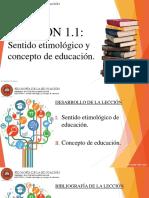 Lección 1.1 Sentido Etimológico y Concepto de Educación.