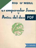 -1916-1920- El emperador Jones y Antes del desayuno; Eugene O'Neill -EEUU-.pdf