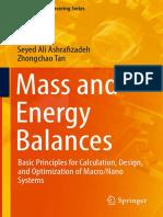 (Mechanical Engineering Series) Seyed Ali Ashrafizadeh,Zhongchao Tan (auth.) -  Mass and Energy Balances_ Basic Principles for Calculation, Design, and Optimization of Macro_Nano Systems-Springer Inte.pdf