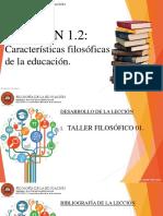 Lección 1.2 Características Filosóficas de La Educación