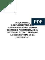 MEJORAMIENTO COMPLEMENTARIO DEL MANTENIMIENTO DEL SISTEMA ELECTRICO Y DESMONTAJE DEL SISTEMA ELECTRICO AEREO DE LA SEDE CENTRAL DE LA UNIVERSIDAD.docx
