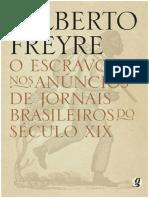FREYRE. O Escravo nos anuncios de jornais brasileiros no século xix.