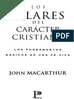 Los Pilares Del Carácter Cristiano (Capitulos 1 Al 7) - John MacArthur