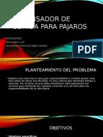 DISPENSADOR-DE-COMIDA-PARA-PAJAROS.pptx