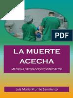 LA MUERTE ACECHA - Luis Marìa Murillo Sarmiento