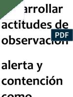 Desarrollar Actitudes de Observación Alerta y Contención Como Pautas Para Profundizar La Convivencia en El Hogar y en El Entorno Escolar Para Prevenir El Uso y