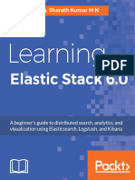Pranav Shukla, Sharath Kumar M N - Learning Elastic Stack 6.0_ a Beginner's Guide to Distributed Search, Analytics, And Visualization Using Elasticsearch, Logstash and Kibana-Packt Publishing (2017)