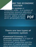 Edited Describe the Economic System