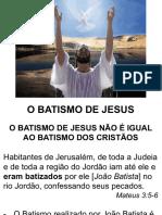 Quem é Jesus - Batismo