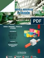 1. Unidad 2. MAQUINADO. Extrusión. Esquema y análisis del proceso. (1).pdf