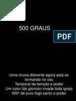 500º GRAUS