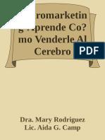 Neuromarketing-Aprende Co_mo Venderle Al Cerebro Compranish Edition) - Dra. Mary Rodriguez & Lic. Aida G. Camp