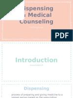 Dispensing & Medical Counseling