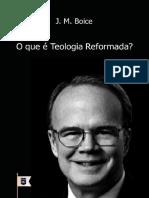 James Montgomery Boice - O que é Teologia Reformada.pdf