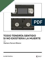 Todo Tendría Sentido Si No Existiera La Muerte - Mariano Tenconi Blanco