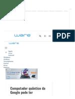 Computador quântico da Google pode ter estabelecido um grande marco na tecnologia.PDF