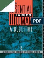 (The Essential James Hillman) James Hillman, Thomas Moore (Editor) - A Blue Fire-Routledge (1990)