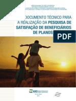DOCUMENTO TÉCNICO PARA A REALIZAÇÃO DA PESQUISA DE SATISFAÇÃO DE BENEFICIÁRIOS DE PLANOS DE SAÚDE