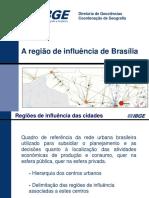 A Área de Influência Do Distrito Federal Segundo a Pesquisa Região de Influência