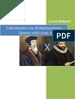 Calvinismo Ou Arminianismo - Quem Está Com a Razão - Lucas Banzoli