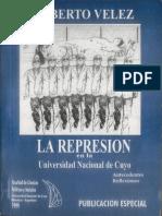 Velez - 1999 - La represión en la UNCuyo.pdf