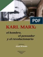 Karl Marx. El Hombre. El Pensador y El Revolucionario. Alan Woods