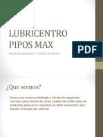 Lubricentro Pipos Max