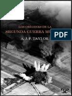 Los origenes de la Segunda Guer - A. J. P. Taylor.pdf