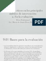 9. Aspectos éticos en los principales ámbitos de intervención_ a. En la evaluación.