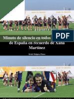 Erick Malpica Flores - Minuto de Silencio en Todos Los Campos de España en Recuerdo de Xana Martínez