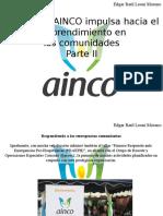 Edgar Raúl Leoni Moreno - Fundación AINCO Impulsa Hacia El Emprendimiento en LasComunidades, Parte II
