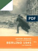 Antony Beevor - Berlino 1945. La Caduta (2011)