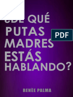 _De que putas madres estas habl - Renee Palma.pdf