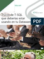 64800_TrucosDeT-SQLQueDeberiasEstarUsandoEnTuDatawarehouse