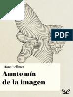 Bellmer Hans - Anatomía de La Imagen