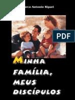 Minha Familia Meus Discipulos - Marco Antonio Ripari.pdf
