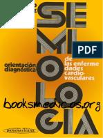 Semiologia y orientacion diagnostica de las enfermedades cardiovasculres_booksmedicos.org.pdf