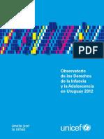 UNICEF 2012 Observatorio de los Derechos de la Infancia y la Adolescencia en Uruguay.pdf