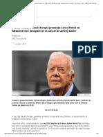 Premio Nobel_ cómo la terapia premiada con el Nobel de Medicina hizo desaparecer el cáncer de Jimmy Carter - BBC News Mundo.pdf