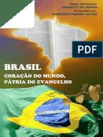 Brasil - Coração Do Mundo Pátria Do Evangelho