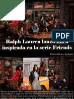 Patricia Olivares Taylhardat - Ralph Lauren Lanza Línea Inspirada en La Serie Friends