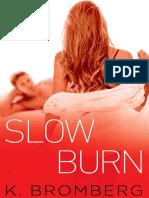 Slow Burn. K. Bromberg