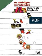 Todos Los Ombligos Son Redondos - Alvaro de Laiglesia