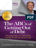 The ABCs of Getting Out of Debt - Turn Bad Debt Into Good Debt and Bad Credit Into Good Credit