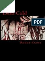 Dead Cold - Roddy R. Cross, Jr