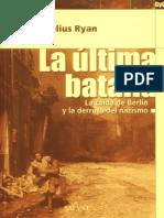 Cornelius Ryan - La Ultima Batalla.pdf