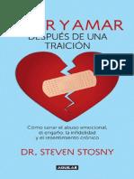 Vivir y amar después de una traición_ Cómo sanar el abuso emocional, el engaño, la infidelidad y el resentimiento - Steven Stosny.pdf
