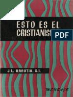 urrutia, jose luis - esto es el cristianismo.pdf