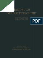 (Handbuch Der Kältetechnik 10) (Auth.), H. Engerth, W. Fischer, J. Gutschmidt, W. Heimann, G. Kaess, E. Kallert, H. Kessler, J. Kuprianoff, K. F. Leopold, K. Linge, R. Plank, W. Tamm (Eds.) - Die Anwe