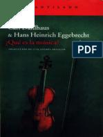 Carl Dahlhaus y H.H. Hienrich Eggebrecht - Qué Es La Música.